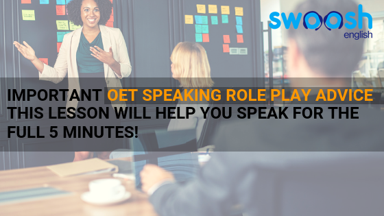 Swoosh English Important OET Speaking Role Play Advice this Lesson will help you speak for the full 5 minutes! image banner