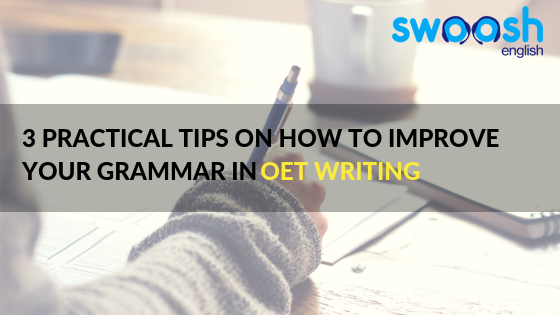 Swoosh English 3 Practical Tips on how to improve your grammar in OET Writing image banner