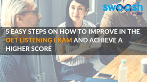 Swoosh English 5 Easy Steps on how to Improve in the OET Listening Exam and achieve a higher score image banner