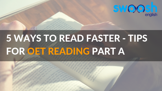 Swoosh English 5 Ways to read faster - Tips for OET Reading Part A Image banner