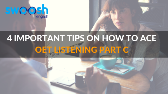 Swoosh English 4 Important Tips on how to ace OET Listening Part C Image banner