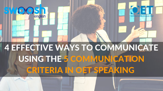4 Effective Ways to Communicate using the 5 Communication Criteria in OET Speaking Image Banner