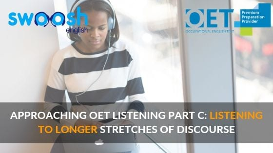 Swoosh English Approaching OET Listening Part C: Listening to longer stretches of discourse image banner